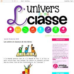 L'univers de ma classe: Les cahiers et classeurs de mes élèves
