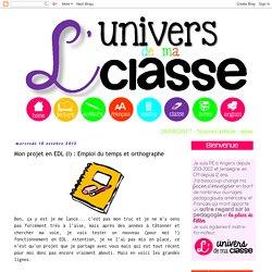L'univers de ma classe: Mon projet en EDL (I) : Emploi du temps et orthographe