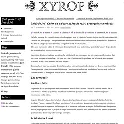[Aide de jeu] Créer un univers de jeu de rôle : prérequis et méthodes - Xyrop