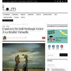 L'univers de Dali prolongé grâce à la réalité virtuelle
