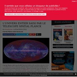 L'Univers entier saisi par le télescope spatial Planck - Science-et-vie.com