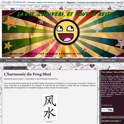 La vie, l'univers, et tout le reste ...: L'harmonie du Feng Shui