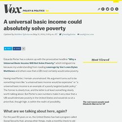 A universal basic income could absolutely solve poverty