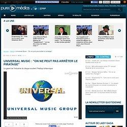 """Universal Music : """"On ne peut pas arrêter le piratage"""" - OZAP.co"""