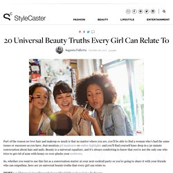 20 Universal Beauty Truths Every Girl Can Relate To