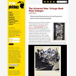 The Universal Now: Vintage Book Plate Collages