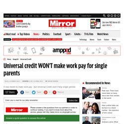Universal credit WON'T make work pay for single parents