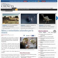 Ciencia - Mitos y curiosidades aclarados por la ciencia