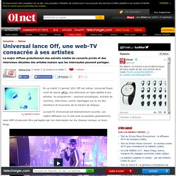 Universal lance Off, une webTV dédiée à ses artistes