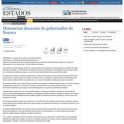 Denuncian desacato de gobernador de Sonora - El Universal - Los Estados