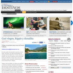 Destinos - Casi virgen, hippie y doradita