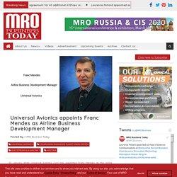 Universal Avionics appoints Franc Mendes as Airline Business Development Manager Executive Focus Magazine