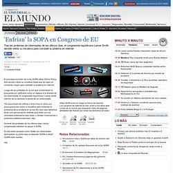 'Enfrían' la SOPA en Congreso de EU - El Universal - El Mundo