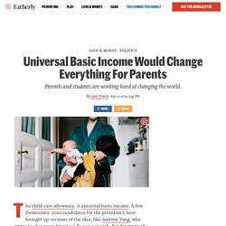 Universal Basic Income Would Change Everything For Parents