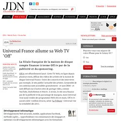 "Universal France allume sa Web TV ""Off"""
