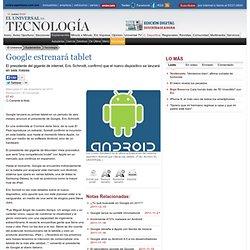 Google estrenará tablet - El Universal - Computación