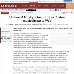 Médias & Publicité : Universal Musique inaugure sa chaîne musicale sur le Web