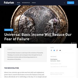 Universal Basic Income Will Reduce Our Fear of Failure