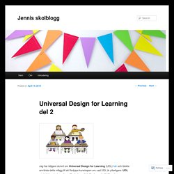 Universal Design for Learning del 2 – Jennis skolblogg