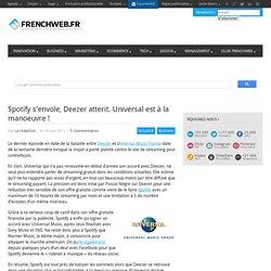 Spotify s'envole, Deezer atterit. Universal est à la manoeuvre !