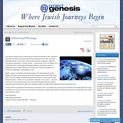 A Universal Message » Project Genesis, Leaders in Online Jewish Learning