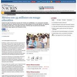 México con 33 millones en rezago educativo - El Universal - México