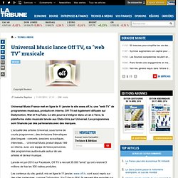 Universal Music France lance Off TV, une web TV musicale