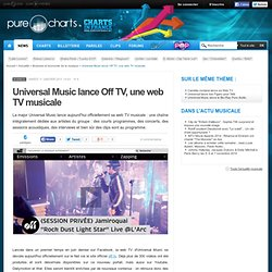 Universal Music lance Off TV, une web TV musicale