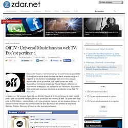 Off TV : Universal Music lance sa web TV. Et c'est pertinent.