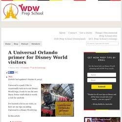A Universal Orlando primer for Disney World visitors