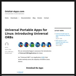 Universal Portable Apps for Linux: Introducing Universal ORBs – Orbital-Apps.com