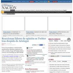 Reaccionan líderes de opinión en Twitter tras despido de Aristegui