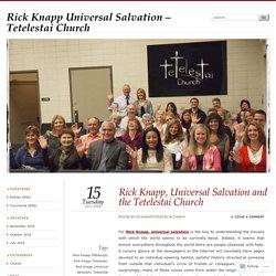Rick Knapp, Universal Salvation and the Tetelestai Church