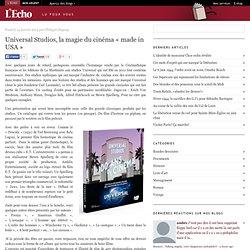 Lu Pour Vous : Universal Studios, la magie du cinéma « made in USA »