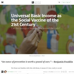 Universal Basic Income as the Social Vaccine of the 21st Century — Basic income