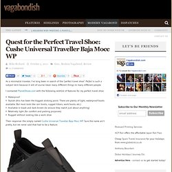 Quest for the Perfect Travel Shoe: Cushe Universal Traveller Baja Mocc WP