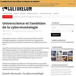 Universcience et l'ambition de la cybermuséologie - Culture et Communication