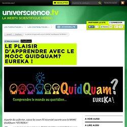 Le plaisir d'apprendre avec le MOOC QuidQuam? EUREKA ! - Coulisses