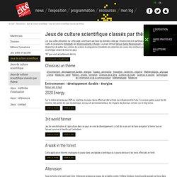 Cité Universcience-Jeux de culture scientifique classés par thème