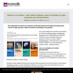 Science à la maison : des vidéos ludiques, jeux et activités en ligne proposés par Universcience - VousNousIls