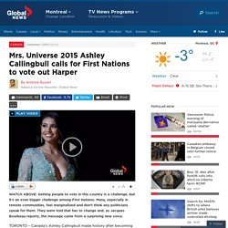 Mrs. Universe 2015 Ashley Callingbull calls for First Nations to vote out Harper
