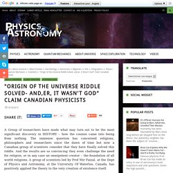 """Origin of the Universe Riddle Solved- and,er, It Wasn't God"" Claim Canadian Physicists"