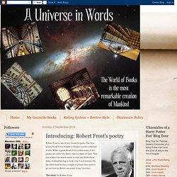 Universe in Words: Introducing: Robert Frost's poetry