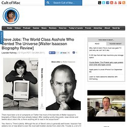 Steve Jobs: The World Class Asshole Who Dented The Universe [Walter Isaacson Biography Review]