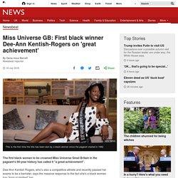 Miss Universe GB: First black winner Dee-Ann Kentish-Rogers on 'great achievement'