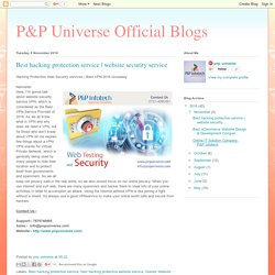 P&P Universe Official Blogs: Best hacking protection service