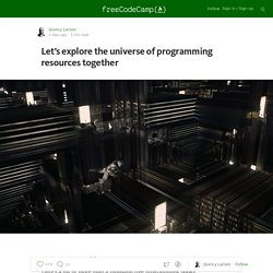 Let's explore the universe of programming resources together — Free Code Camp