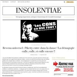 Revenu universel : Piketty entre dans la danse ! La démagogie enfle, enfle, et enfle encore !!