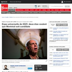 Expo universelle de 2025: deuxélus veulent que Montréal soit candidate