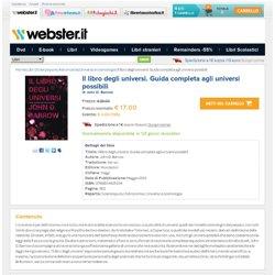 Il libro degli universi. Guida completa agli universi possibili - Barrow John D. - Saggi, Mondadori - Libro - Webster.it